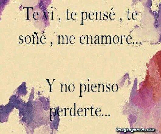 Solo Amarte Por Siempre Amor Mio Frases Love Quotes Love Y