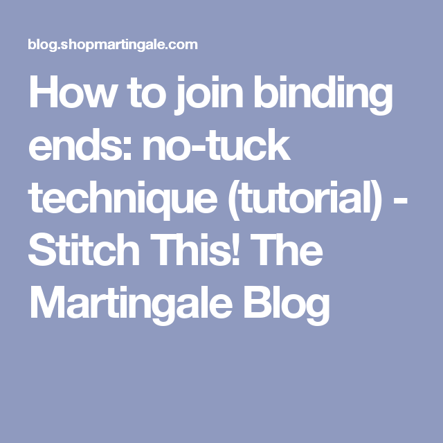 How To Join Binding Ends: No-tuck Technique (tutorial