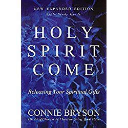 Holy spirit come releasing your spiritual gifts new expanded holy spirit come releasing your spiritual gifts new expanded edition bible study guide includes hundreds of key bible verses negle Choice Image
