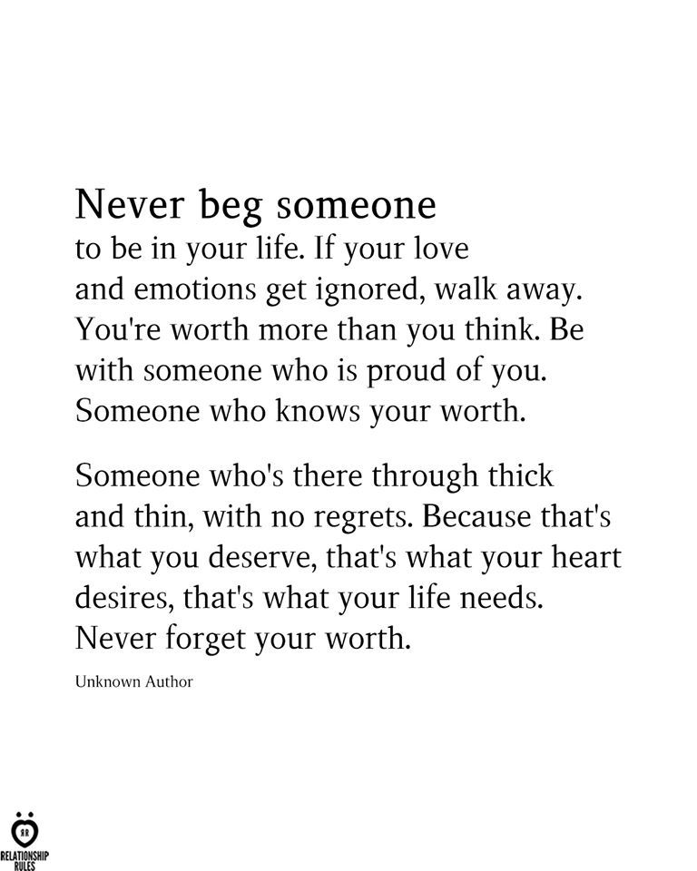 Never Beg Someone To Be In Your Life
