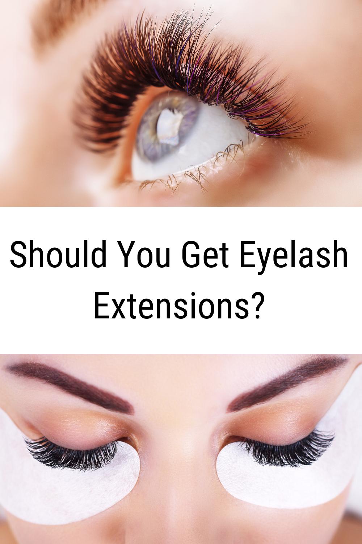 Should You Get Eyelash Extensions? in 2020 Eyelash