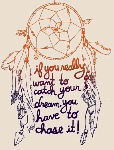 Si tu veux vraiment attraper tes rêves, tu dois les choisir.