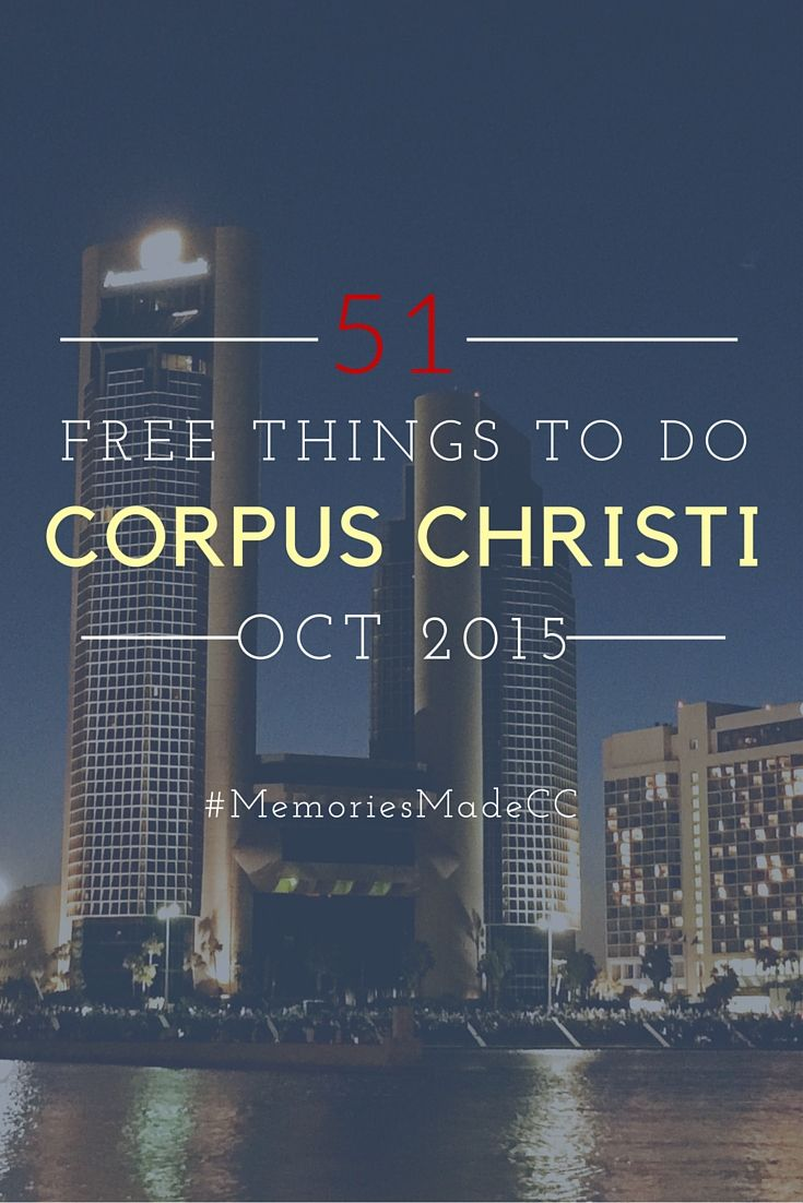 51 Free Things To Do In Corpus Christi Texas For The Month Of