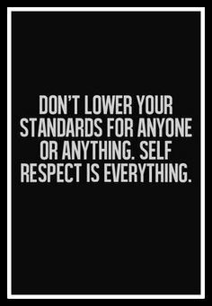 Self Respect Is Everything Quotes Sayings Pinterest Quotes