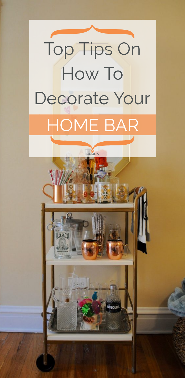 Top Tips On How To Decorate Your Home Bar Home Bar Decor Home Bar Accessories Bar Cart Decor