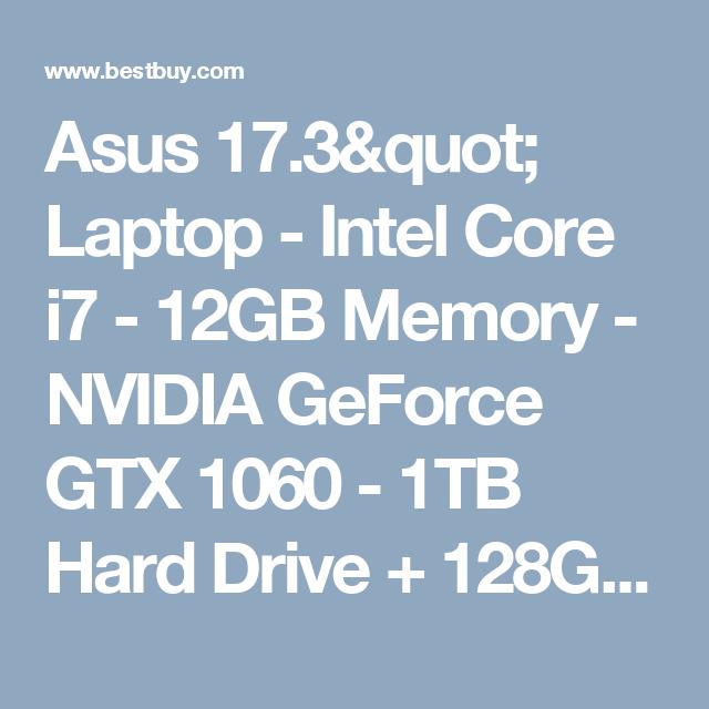 "Asus 17.3"" Laptop - Intel Core i7 - 12GB Memory - NVIDIA GeForce GTX 1060 - 1TB Hard Drive + 128GB Solid State Drive Black GL702VM-BHI7N09 - Best Buy"