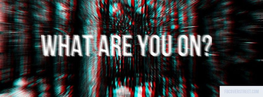 Trippy Facebook Covers Drug Quotes Facebook Cover