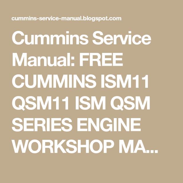 Cummins Service Manual: FREE CUMMINS ISM11 QSM11 ISM QSM