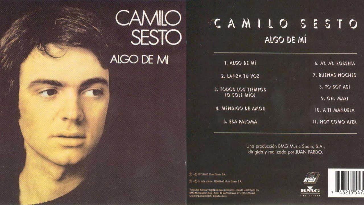 Camilo Sesto Algo De Mi 1971 Legado De Camilo Sesto Lo Bueno No Pasa Youtube Camilo Sesto Camilo Camilo Blanes