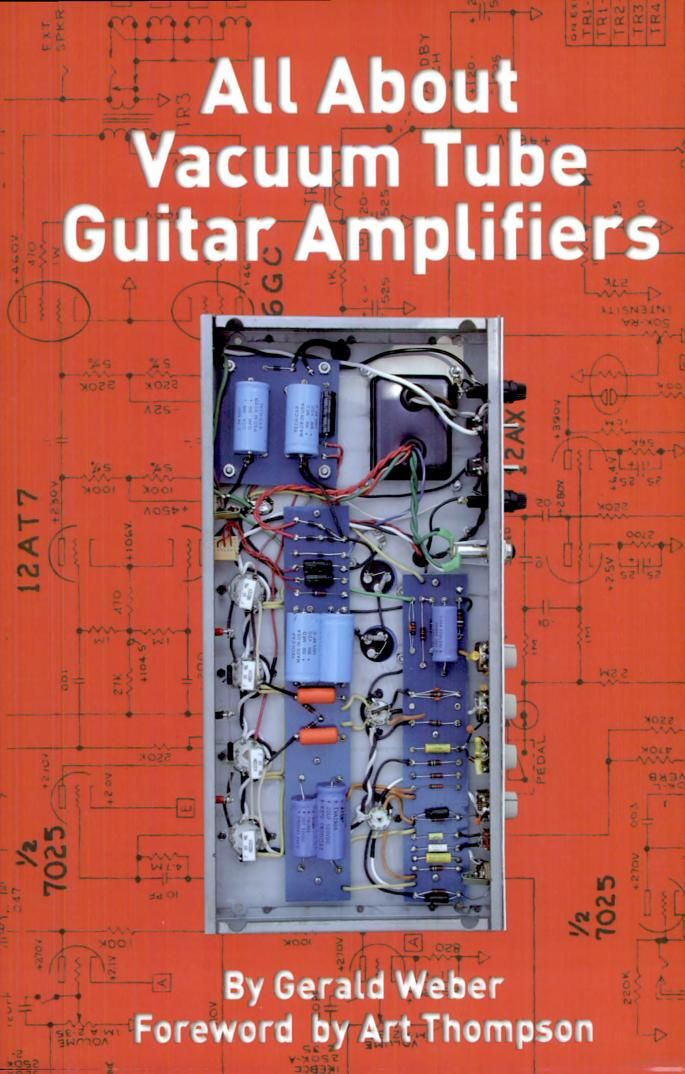 all about vacuum tube guitar amplifiers gerald weber google rh pinterest ca Basic Electrical Wiring Book Home Wiring Books