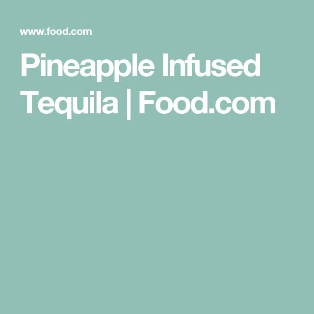 Pineapple Infused Tequila | Food.com
