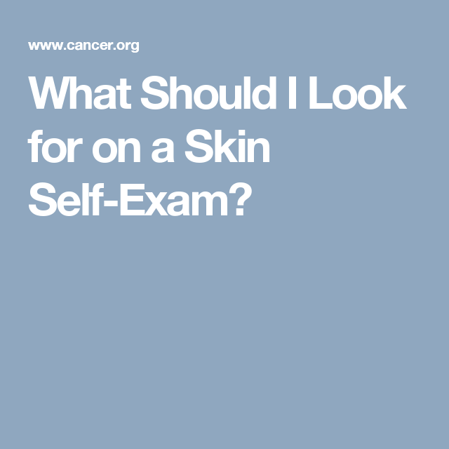 What Should I Look for on a Skin Self-Exam?