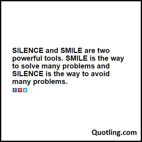 Silence And Smile Are Two Powerful Tools Smile Is The Way To Solve