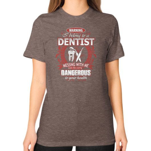 DENITST MESSING WITH ME Unisex T-Shirt (on woman)