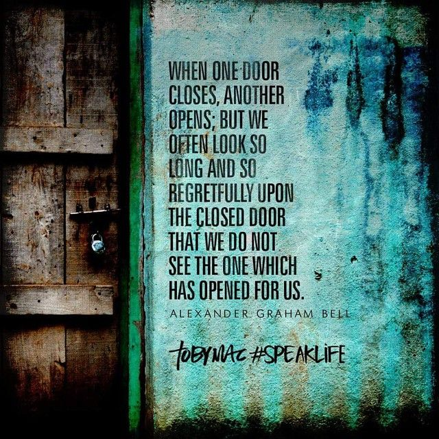 Many Doors Slammed In My Face. Many New Opportunities And Growth   Only To  Be Created After The Pain.