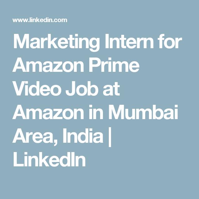 Marketing Intern For Amazon Prime Video Job At Amazon In Mumbai