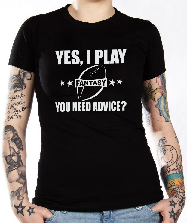 Fantasy Football T Shirt Yes I Play You Need Advice Women Or