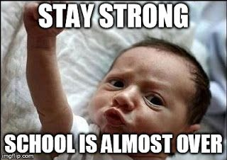 Funny Motivational Memes : Be strong meme school is almost over school pinterest funny