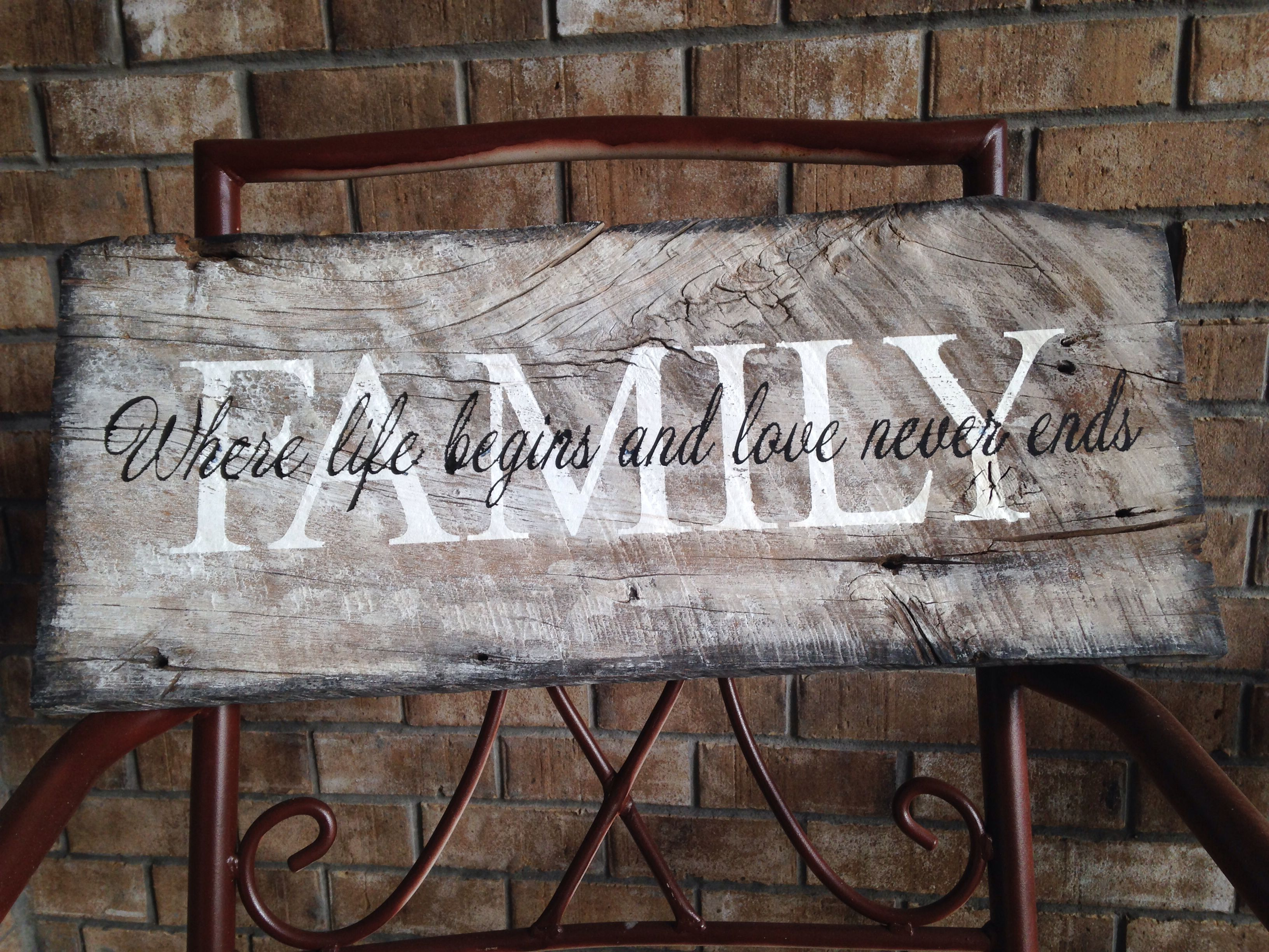 Wooden Sign On Old Barn Wood Wooden Sign Diy Family Where Life Begins And Love Never Ends Barn Wood Signs Wooden Signs Diy Barn Wood Crafts