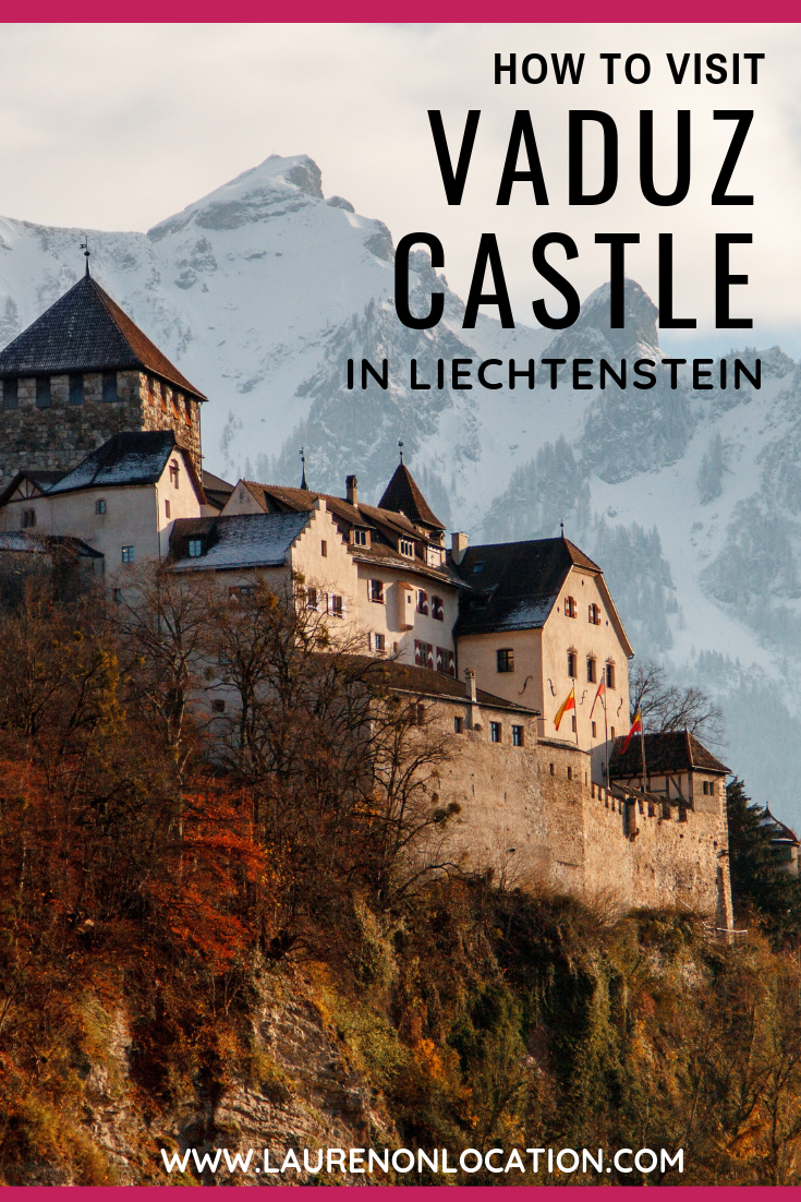 How To Visit Schloss Vaduz Aka Vaduz Castle In Liechtenstein This Post Contains History Of The Princely Family The Castle Vaduz Liechtenstein Europe Travel