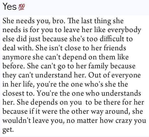 She Needs You Bro My Heart Quotes Realest Quotes Heart Quotes