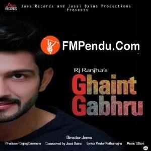 Ghaint Gabhru Rj Ranjha Mp3 Songs Download Fmpendu Com Mp3 Song Download Mp3 Song Songs