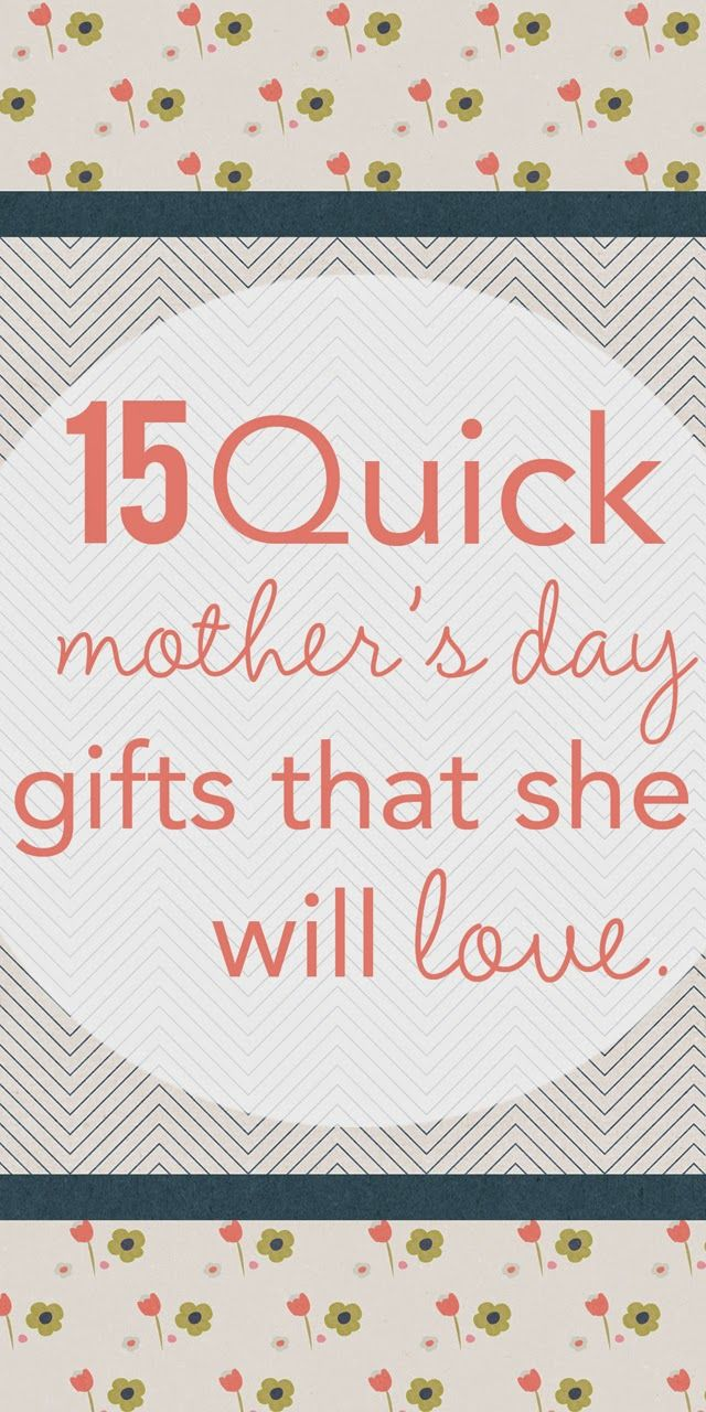 Cherish Everyday 15 Quick Mothers Day Gifts