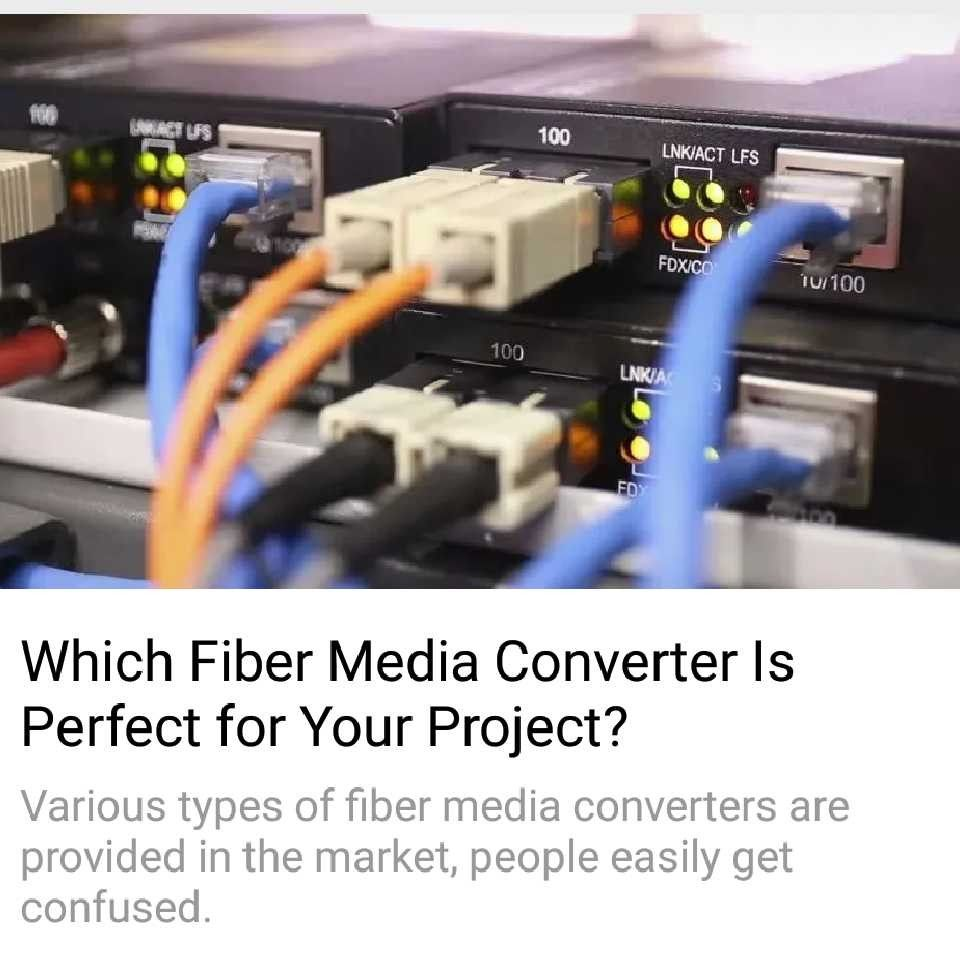 Which Fiber Media Converter Is Perfect For Your Project Fiber Media Converter Is A Simple But Useful Devices That Can Provide Conv Converter Fiber Be Perfect
