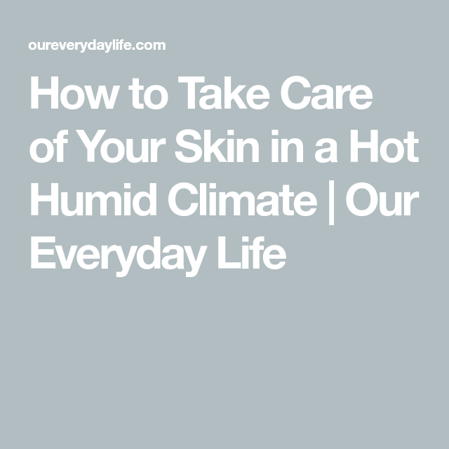 Pin By Pauline Joram On Skin In 2020 Skin Hot And Humid Care