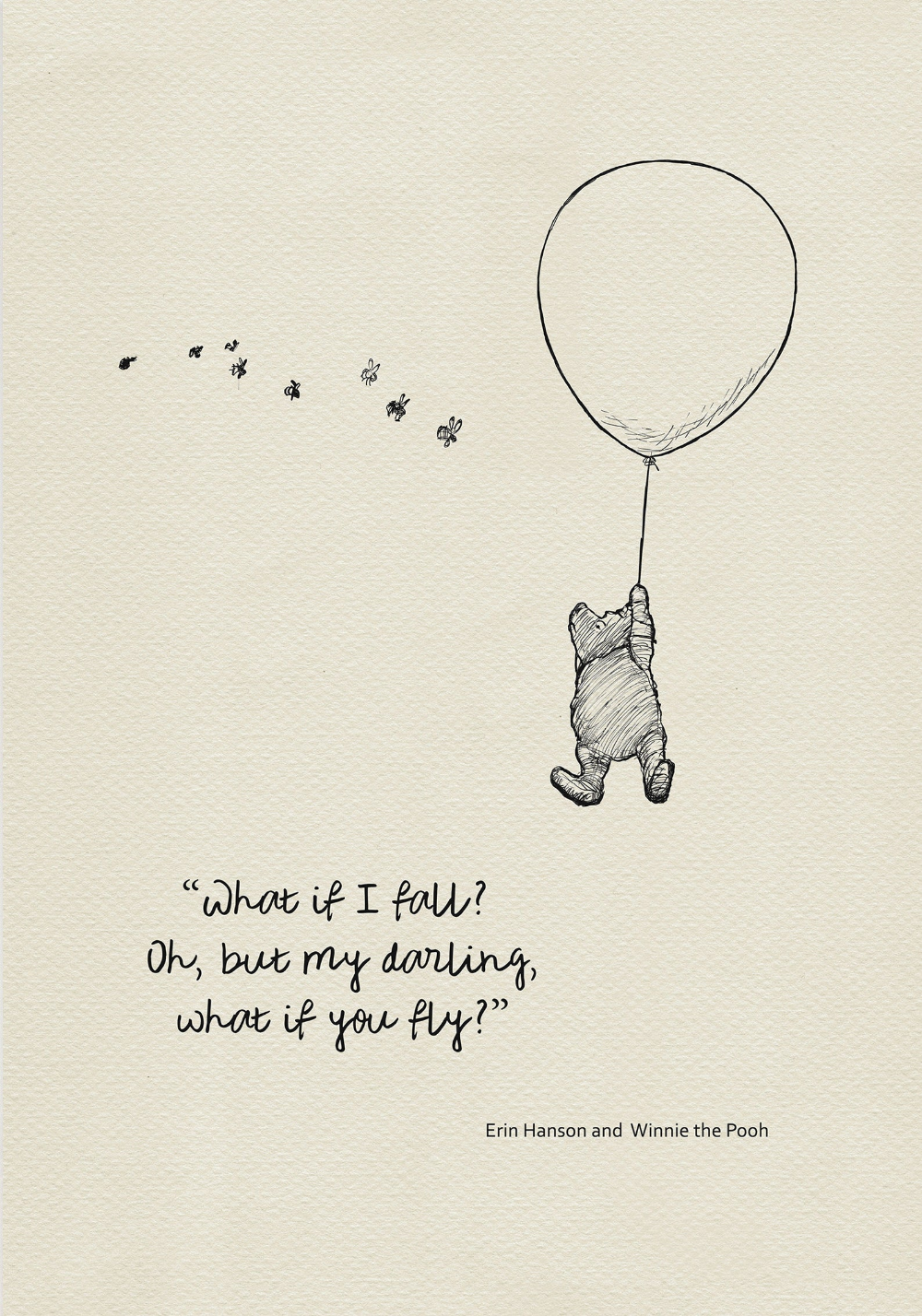 What if I fall? Oh,but my darling,what if you fly?