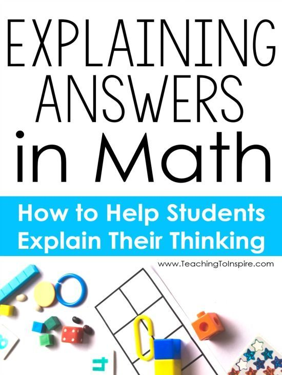 Explaining Answers in Math: How to Help Your Students Explain Their ...