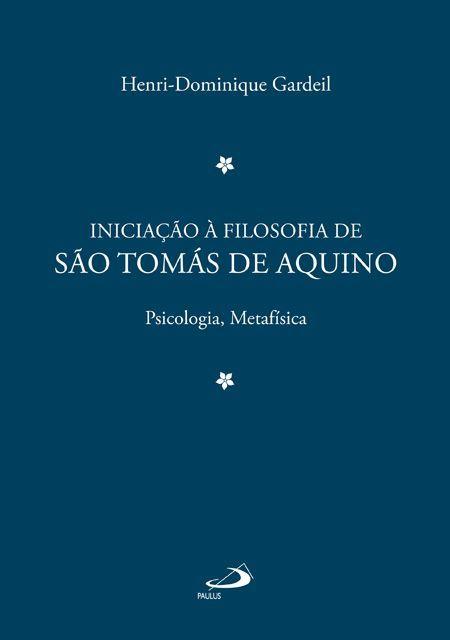Iniciacao A Filosofia De Sao Tomas De Aquino Psicologia E