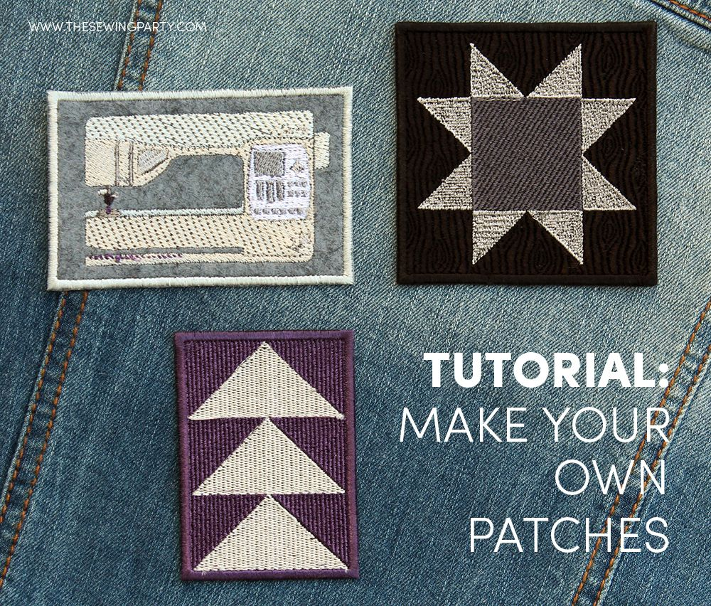 How To Make Your Own Patches Make Your Own Patch How To Make Patches Embroidery Tutorials
