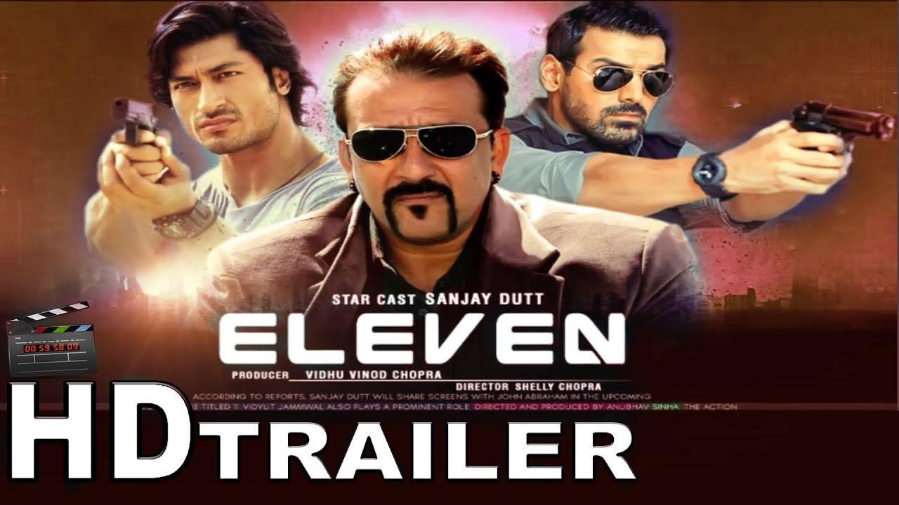 Eleven Trailer Sanjay Dutt John Abraham Vidyut Jamwal Bollywood Vidyut Jamwal John Abraham Star Cast