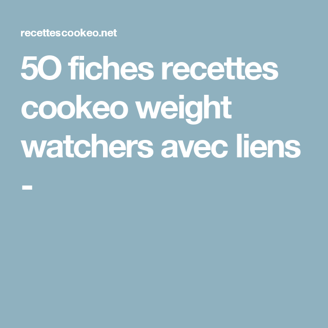 5o Fiches Recettes Cookeo Weight Watchers Avec Liens Ww
