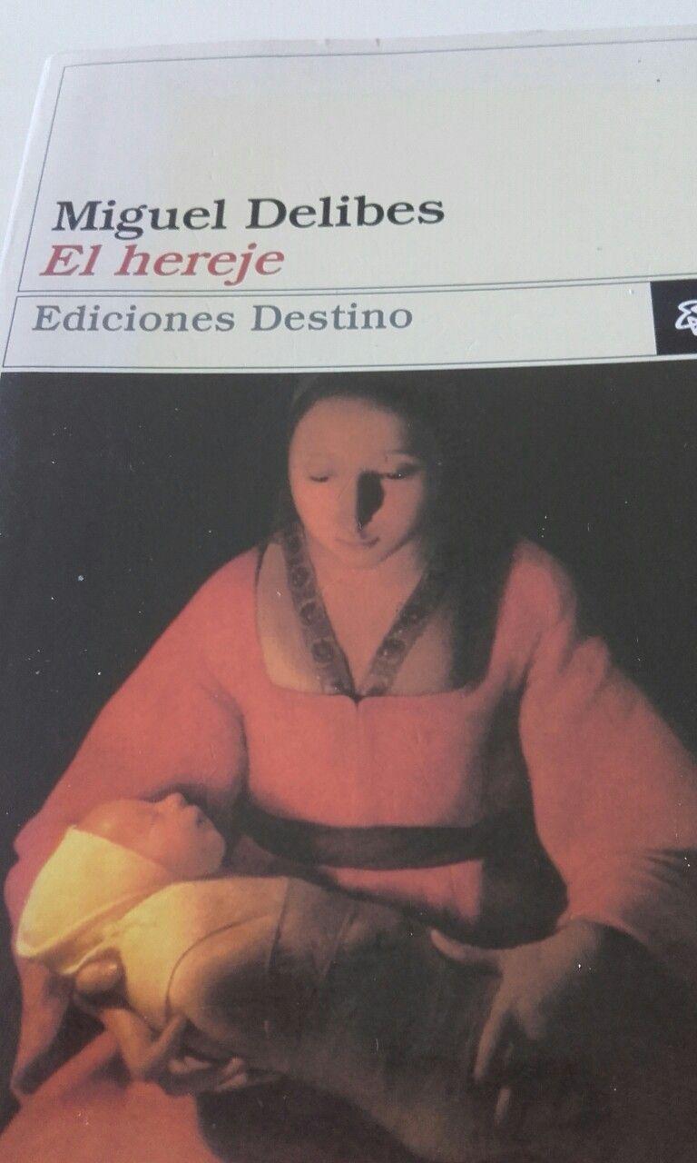 El Hereje Hereje Miguel Delibes Literatura