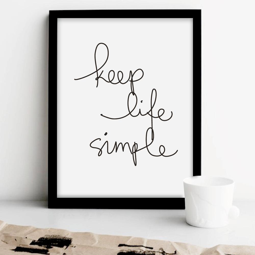 Keep Life Simple | Keep life simple, Art quotes inspirational, Motivational wall decor