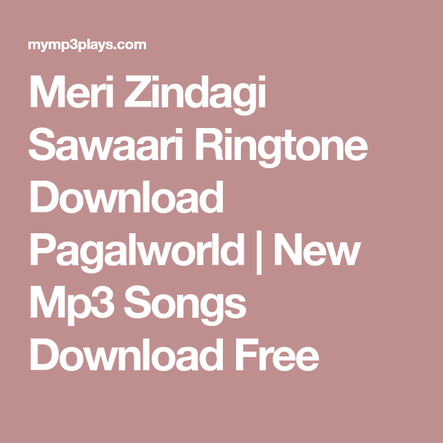 meri zindagi sawaari mp3 ringtone download pagalworld 2017