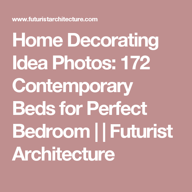 Home Decorating Idea Photos: 172 Contemporary Beds for Perfect Bedroom | | Futurist Architecture