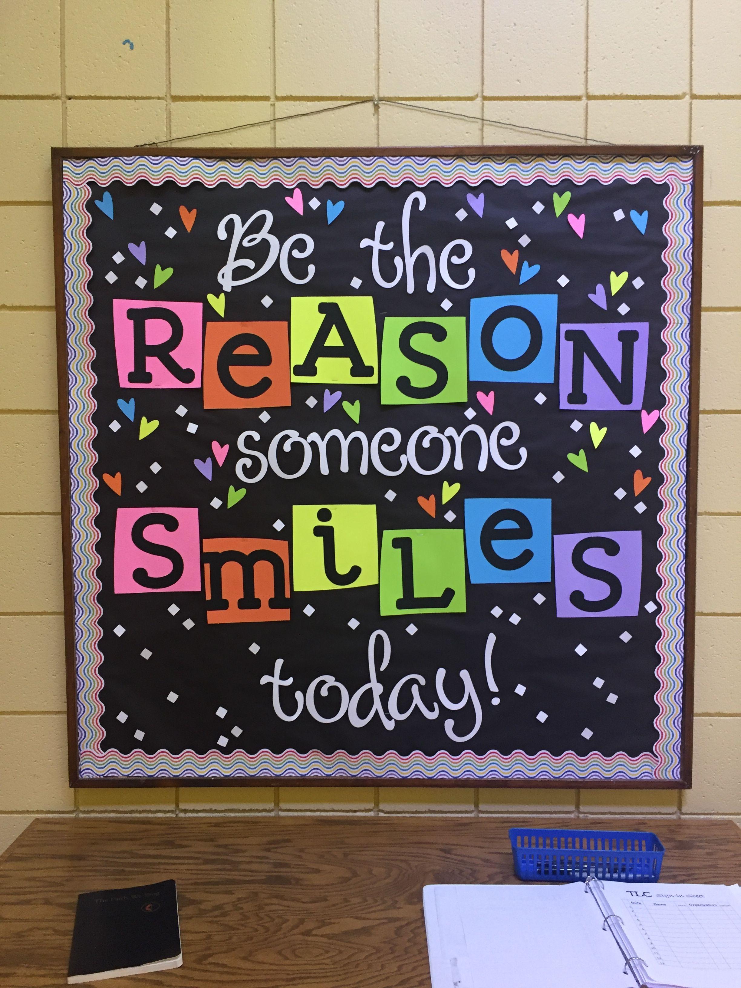 Be The Reason Someone Smiles Today Bulletin Board Bulletin Board