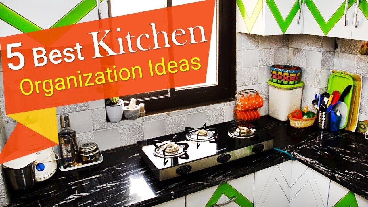 5 Best Kitchen Organization Ideas Small Kitchen Organization Indian Kitchen Tour 2018 Access Small Kitchen Organization Kitchen Organization Cool Kitchens