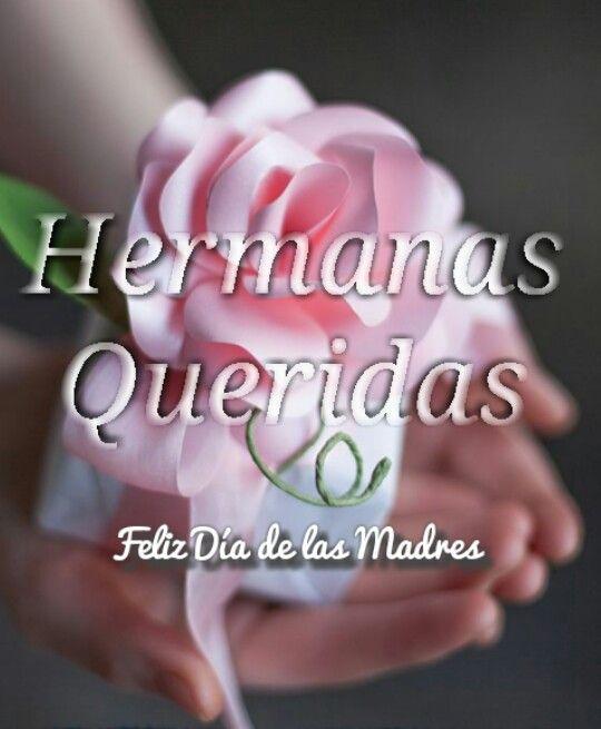 Hermanas Feliz Dia De Las Madres Feliz Dia Madres Frases Feliz
