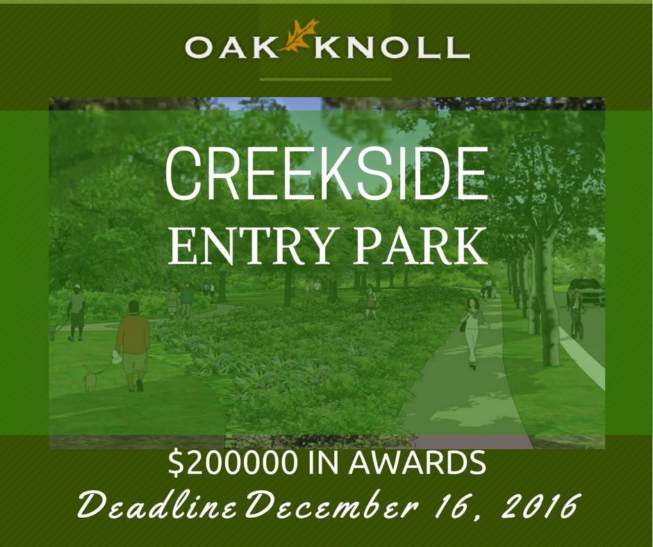 OAK KNOLL CREEKSIDE ENTRY PARK DEADLINE DECEMBER 16