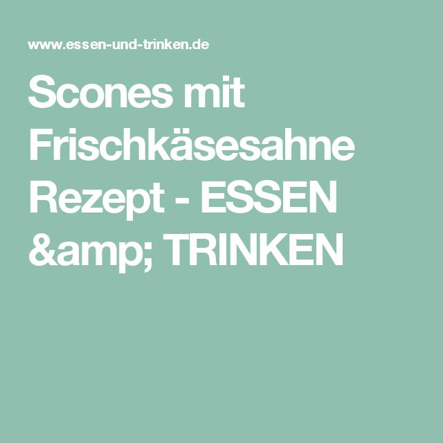 Scones mit Frischkäsesahne  Rezept - ESSEN & TRINKEN