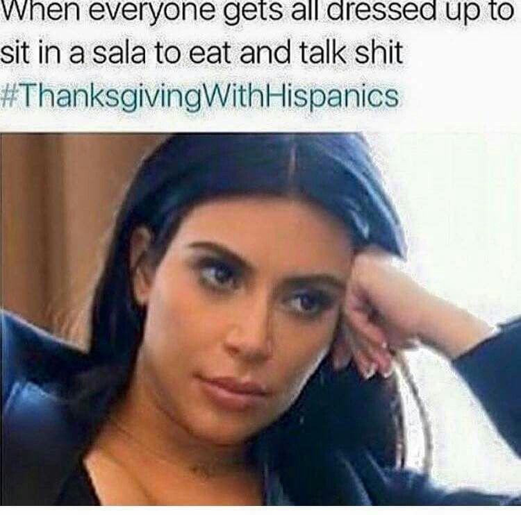 343860d584403b1bf556b056529c4a5a thanksgiving with hispanics makes me laugh pinterest,Thanksgiving With Hispanic Families Memes