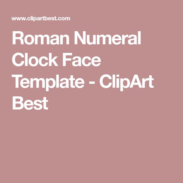 roman numeral clock face template clipart best clocks in 2018