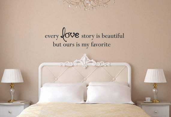 every love story is beautiful, but ours is my favorite vinyl wall