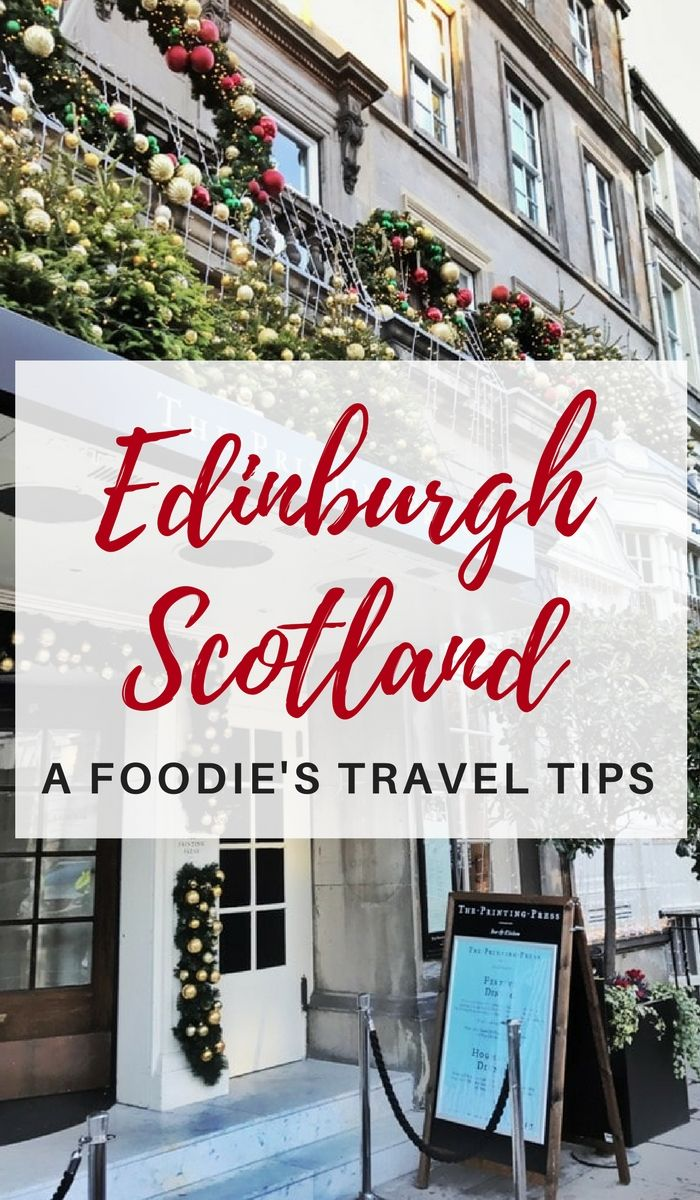 Edinburgh Travel Tips: Traveling Foodie Shares Top Things To See And Do