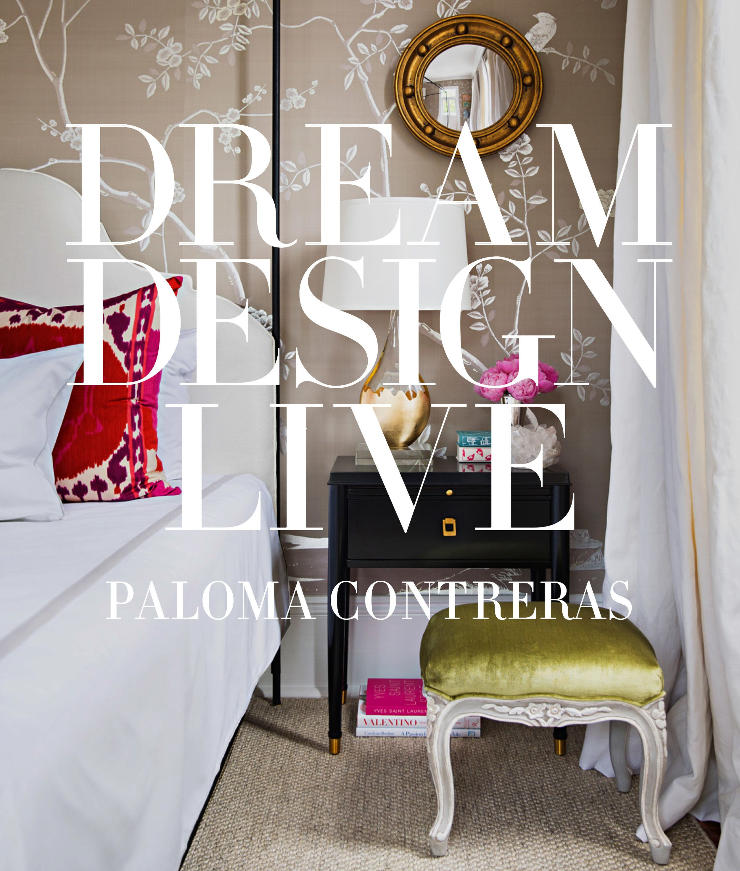 Dream Design Live by Paloma Contreras coffee table book ...