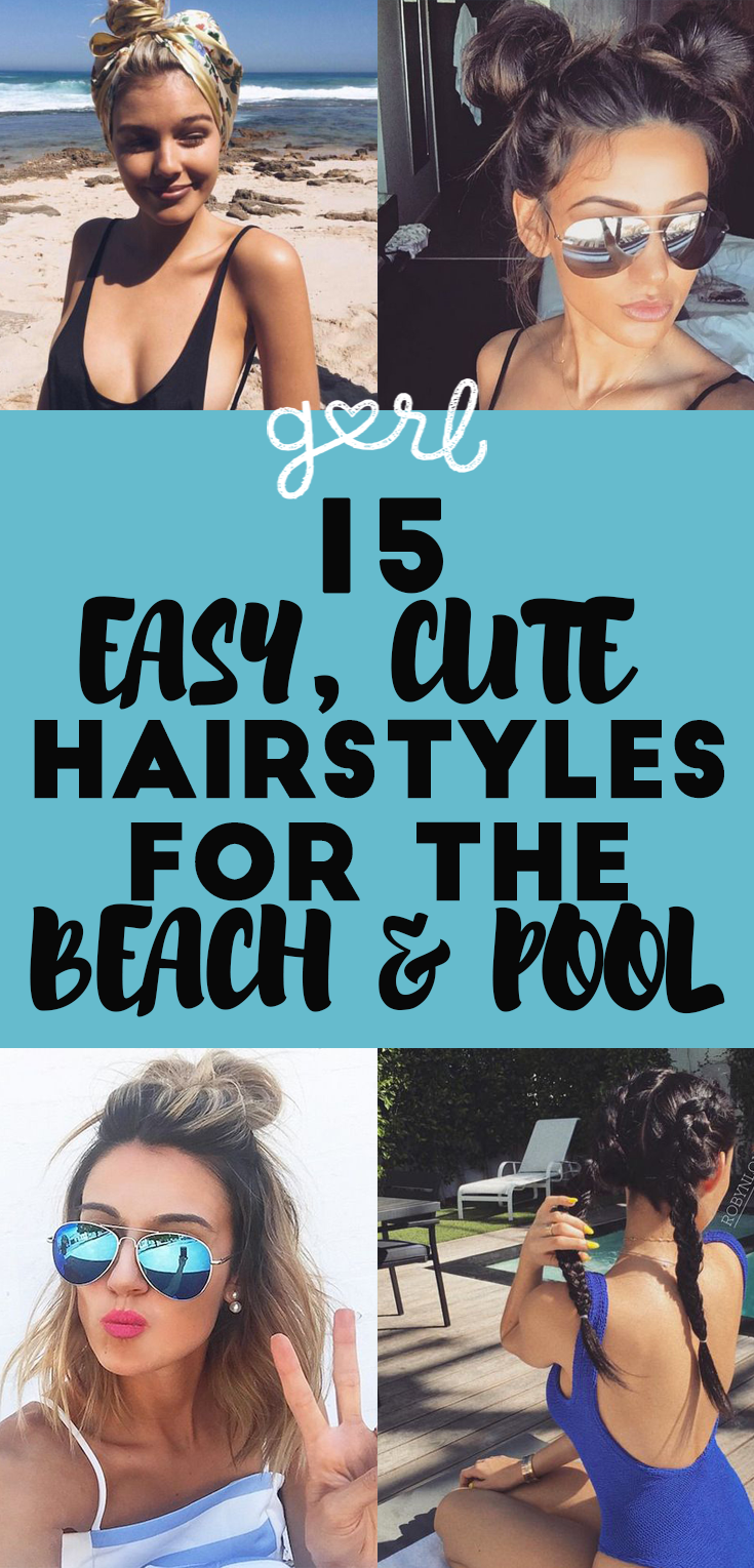15 Easy Hairstyles To Wear To The Beach Or Pool This Summer Hair